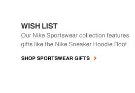 WISH LIST | Our Nike Sportswear collection features gifts like the Nike Sneaker Hoodie Boot. | SHOP SPORTSWEAR GIFTS