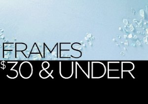 Frames: $30 & Under