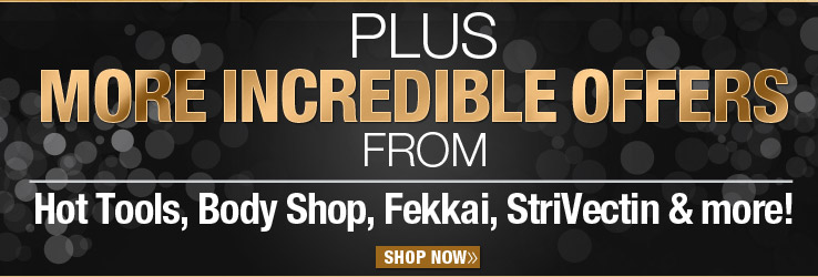 PLUS More Offers from Hot Tools, Body Shop, Fekkai, StriVectin and more!