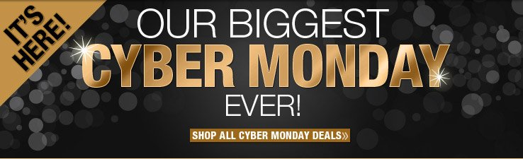 Our BIGGEST Cyber Monday EVER!