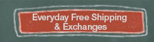 Everyday Free Shipping & Exchanges