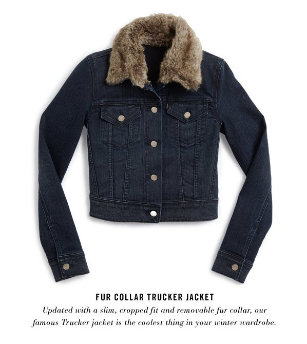 Fur Collar Trucker Jacket. Updated with a slim, cropped fit and removable fur collar, our famous Trucker jacket is the coolest thing in your winter wardrobe.