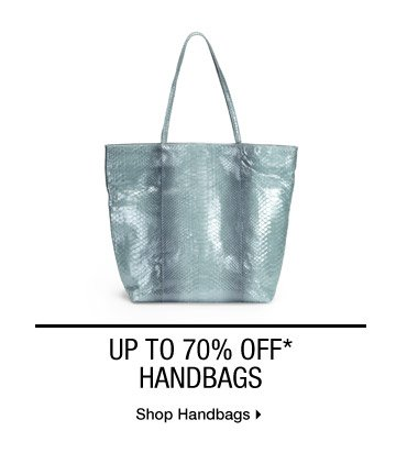 UP TO 70% OFF* HANDBAGS