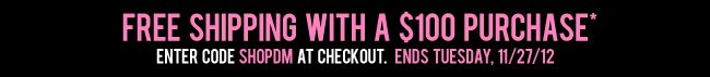 Free Shipping on orders of $100 or more - Ends 11/27/12