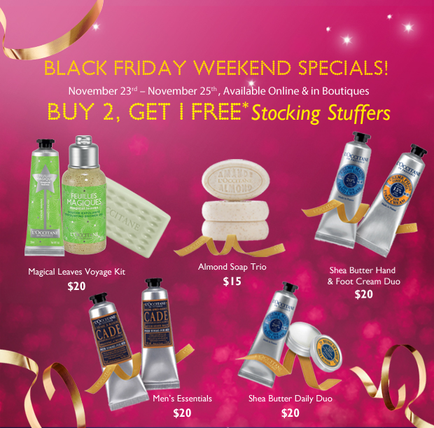 BLACK FRIDAY WEEKEND SPECIALS November 23rd – November 25th, Available Online & in Boutiques  Buy 3, Get 1 FREE** Stocking Stuffers  Almond Soap Trio $15  Shea Butter Daily Duo $20  Men's Essentials $20  Shea Butter Hand & Foot Cream Duo $20