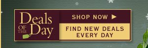 Shop the Deal of the Day - Find new deals every day, starting today!