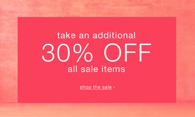 Take an additional 30% off all Sale items. Shop the sale.