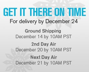 Get it there on time - for delivery by December 24