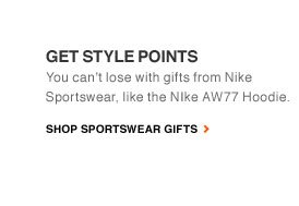 GET STYLE POINTS | You can't lose with gifts from Nike Sportswear, like the NIke AW77 Hoodie. | SHOP SPORTSWEAR GIFTS