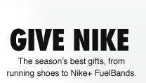GIVE NIKE | The season's best gifts, from running shoes to Nike+ FuelBands.