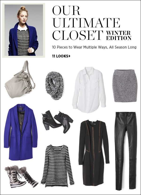 Closet stuffed with clothes and nothing to wear? Never again with our Ultimate Closet: a mix of 10 timeless and of-the-moment pieces that add up to (at least) 12 new looks. Shop our ultimate closet >>