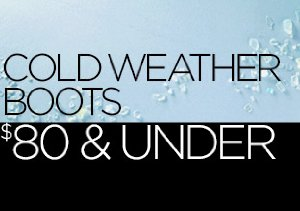 Cold Weather Boots: $80 & Under