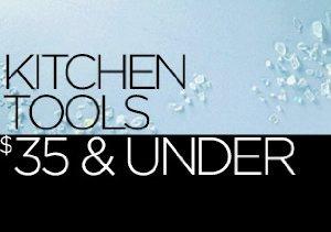Kitchen Tools: $35 & Under