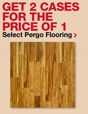 Get 2 cases for the price of 1 -- select Pergo flooring