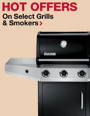 HOT offers on select grills and smokers