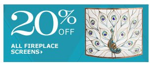 20% off all fireplace screens