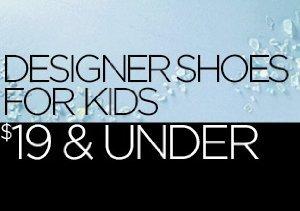 Designer Shoes for Kids: $19 & Under
