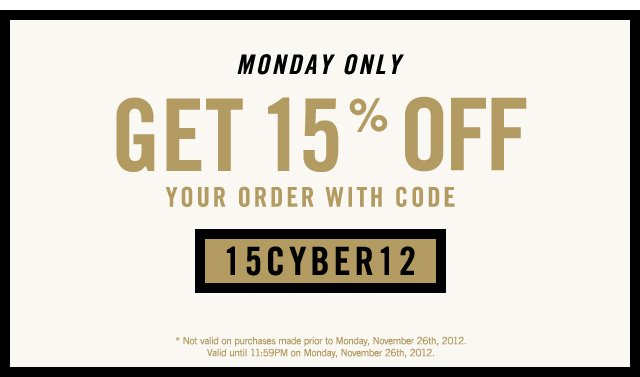 TODAY ONLY, GET 15% OFF YOUR ORDER WITH CODE 15CYBER12