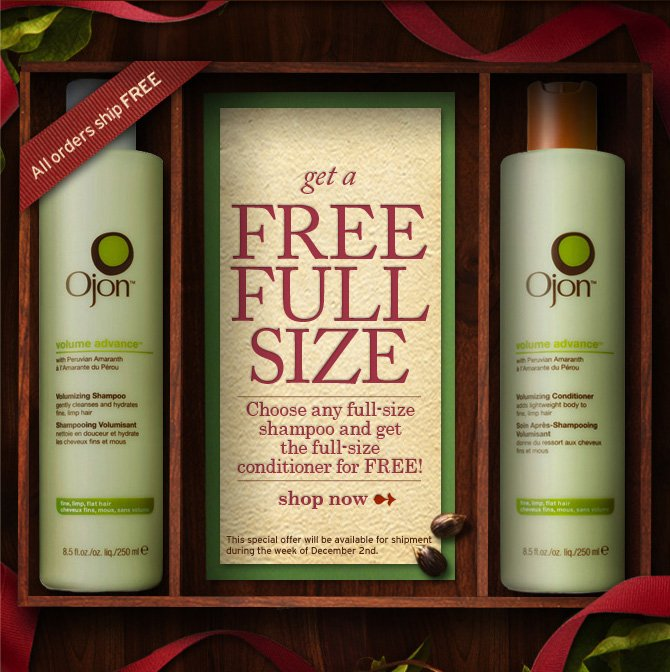 All  orders ship FREE get a GREE FULL SIZE Choose any full size shampoo and  get the full size conditioner for FREE shop now