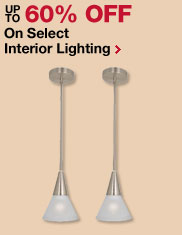 Up To 60% OFF Interior and Exterior Lighting