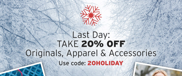 Now through Monday TAKE 20% OFF Originals, Apparel & Accessories | Use code: 20HOLIDAY