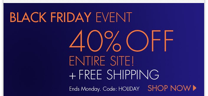 From now until Monday, enjoy 40% OFF the entire site. Use code: HOLIDAY