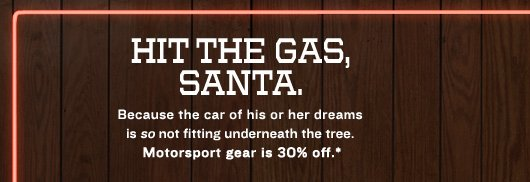 HIT THE GAS, SANTA