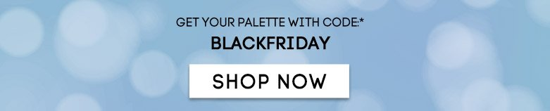 get your palette with code:*blackfriday