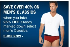 Save over 40% on Men's Classics! SHOP NOW