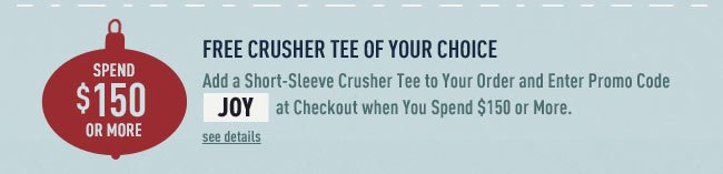 Spend $150 and get a Free Crusher Tee