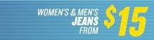 WOMEN'S & MEN'S JEANS FROM $15