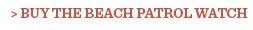 Buy The Beach Patrol Watch