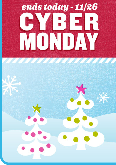 ends today - 11/26 | CYBER MONDAY