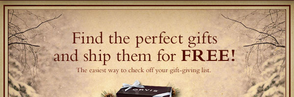 Find the perfect gifts and ship them for FREE! The easier way to check off your gift-giving list.