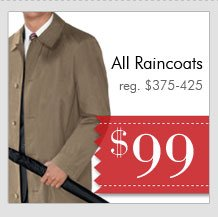 Raincoats - $99 USD