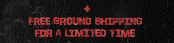 + FREE GROUND SHIPPING FOR A LIMITED TIME