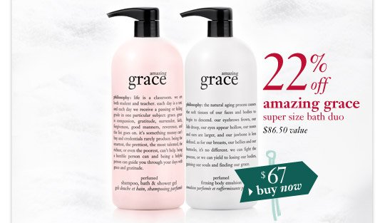 22% off amazing grace super size bath duo - $86.50 value - $67 buy now