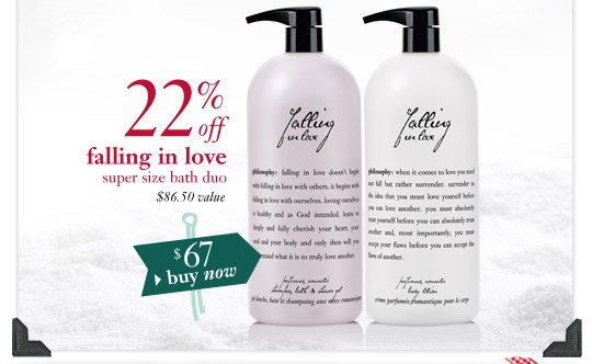 22% off falling in love super size bath duo - $86.50 value - $67 buy now