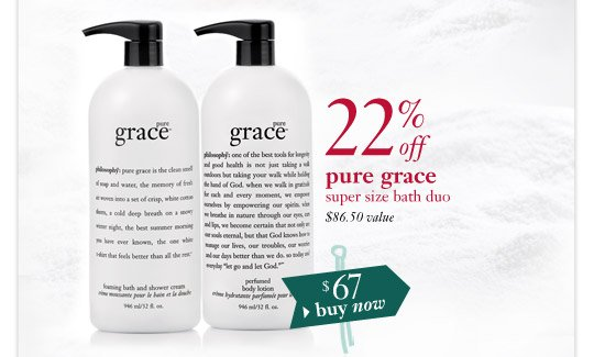 22% off pure grace super size bath duo - $86.50 value - $67 buy now