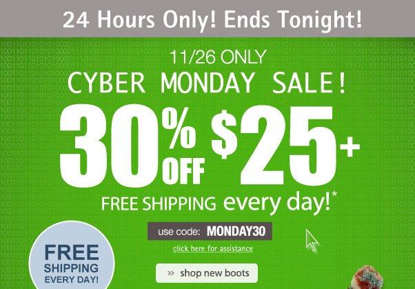 Cyber Monday. 30% Off $25. Enough Said.