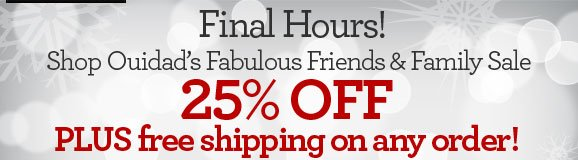 Final Hours! Shop Ouidad's Fabulous Friends & Family Sale - 25% OFF PLUS free shipping on any order!