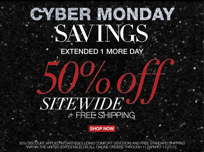 Extended for One More Day Cyber Monday Savings 50% Off Sitewide + Free Shipping