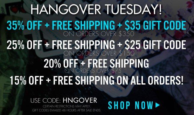 35% OFF - Hangover Tuesday