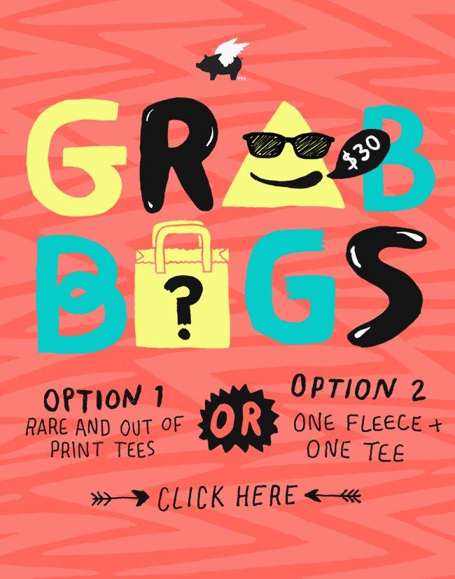 Grab Bags $30 | 1 fleece and 1 tee or 3 tees.  You pick.