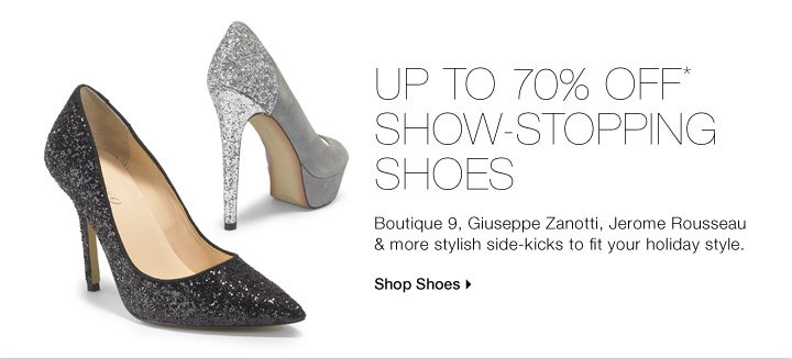 UP TO 70% OFF* SHOW-STOPPING SHOES