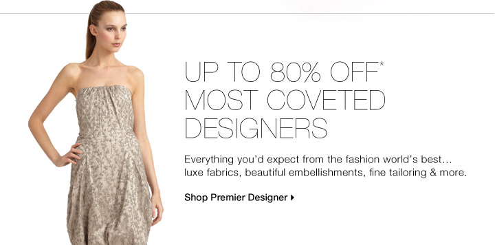 UP TO 80% OFF* MOST COVETED DESIGNERS