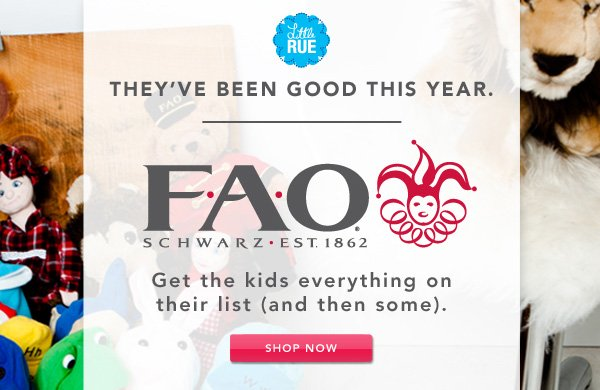 FAO Schwarz est. 1862 - Get the kids everything on their list (and then some).