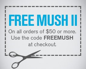 Free Mush II on all orders of $50 or more.