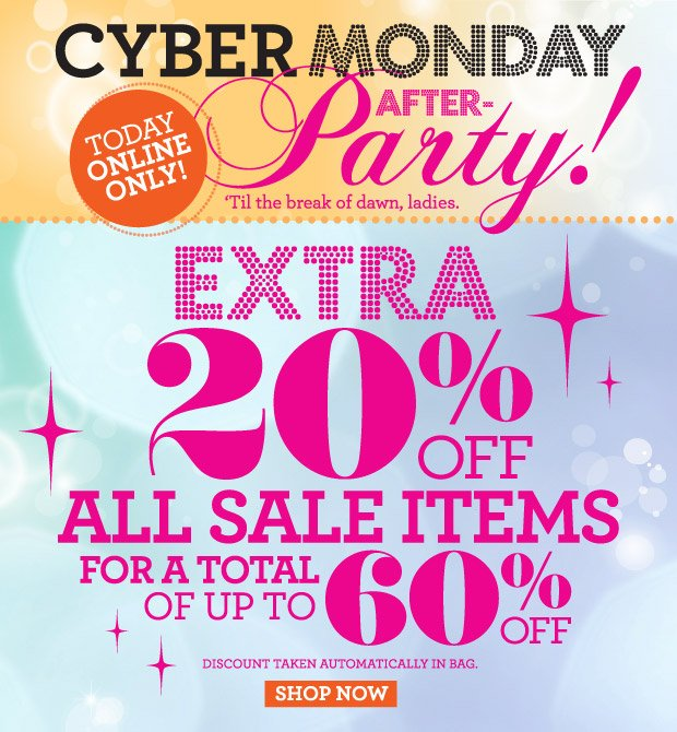 It's Cyber Monday After Party! Extra 20% off All Sale Items for a total of up to 60% off.