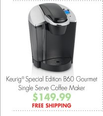 Keurig® Special Edition B60 Gourmet Single Serve Coffee Maker $149.99 FREE SHIPPING